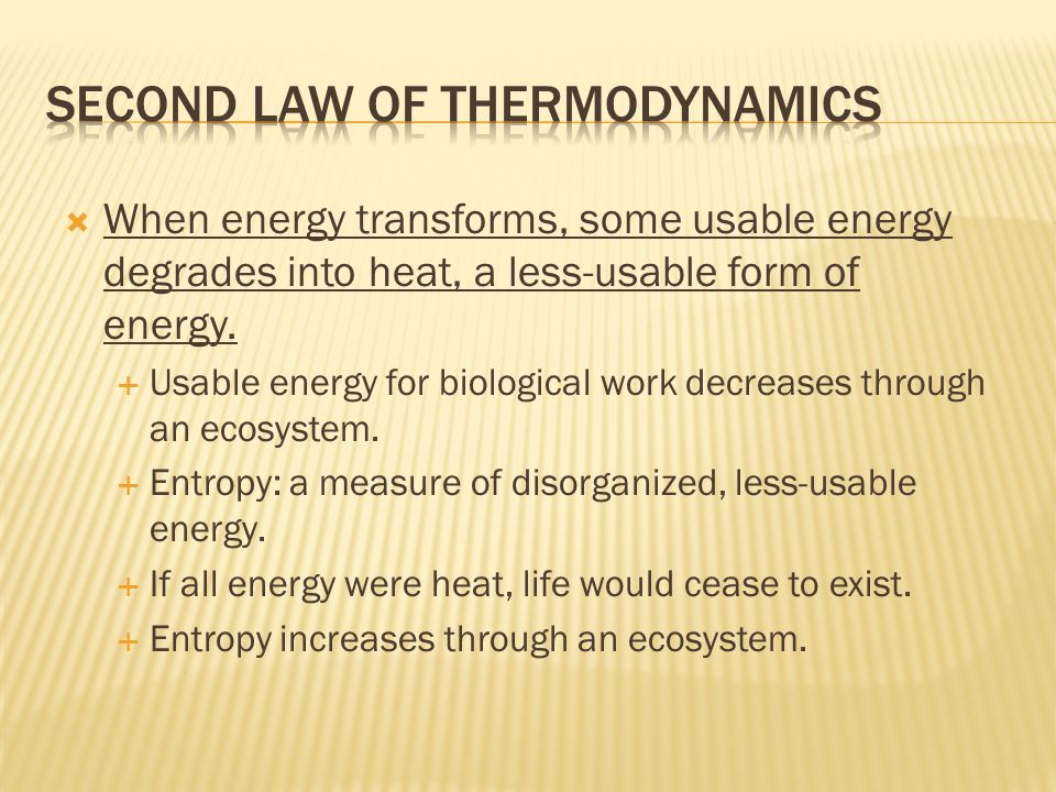  When energy transforms, some usable energy degrades into heat, a less-usable form of energy.