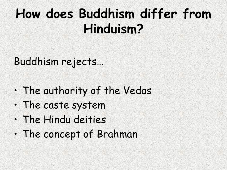 How does Buddhism differ from Hinduism.
