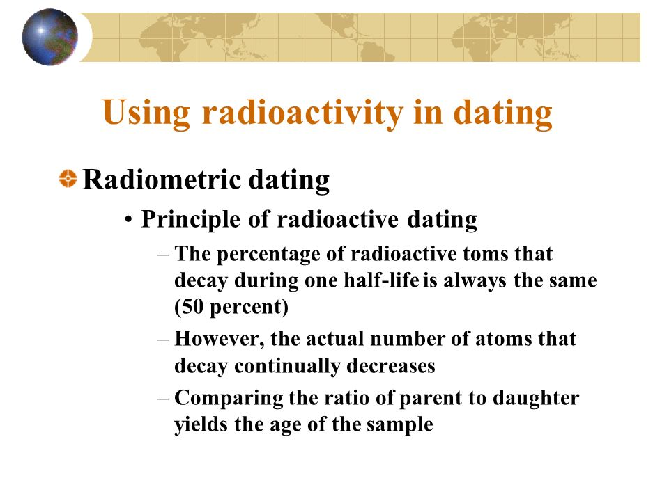 Radiometric dating or radioactive dating