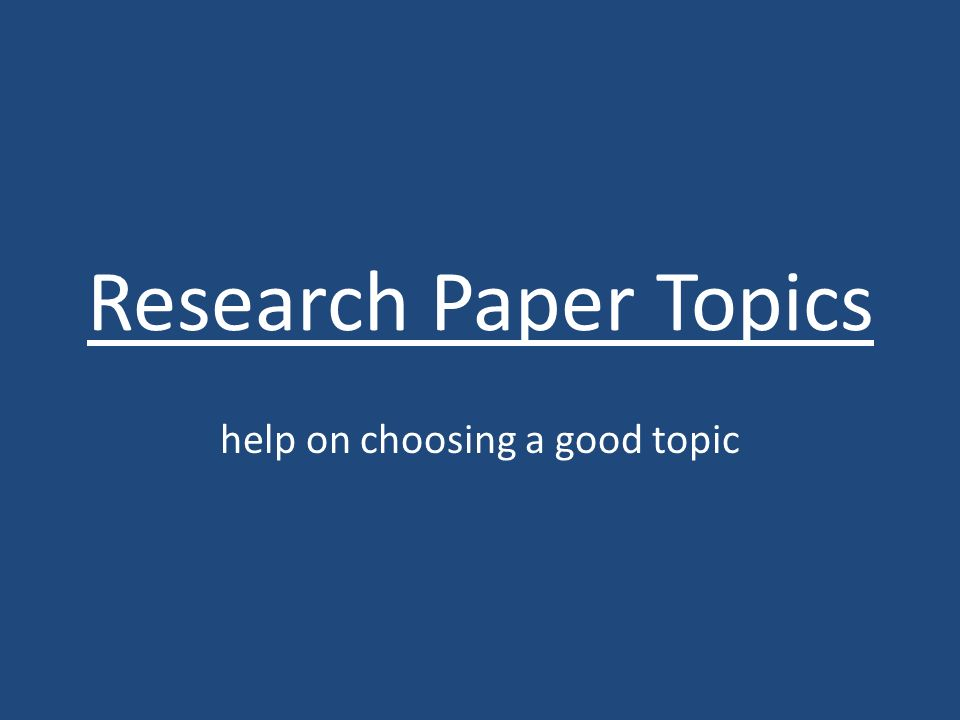 Choosing a research paper topic