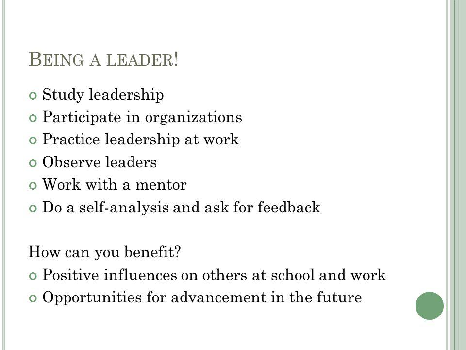 B EING A LEADER .