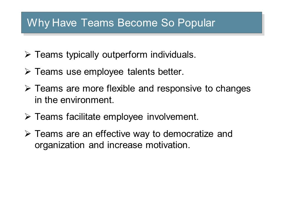 Types of Teams Problem-Solving Teams Groups of 5 or more employees from the same department who regularly to discuss ways of improving quality, efficiency, and the work environment.
