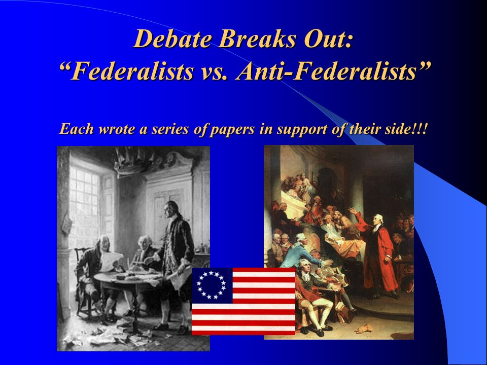 Debate Breaks Out: Federalists vs.