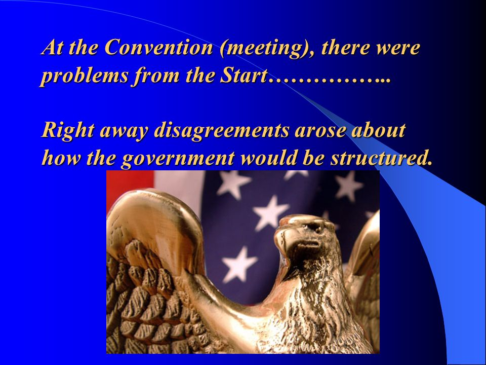 At the Convention (meeting), there were problems from the Start……………..