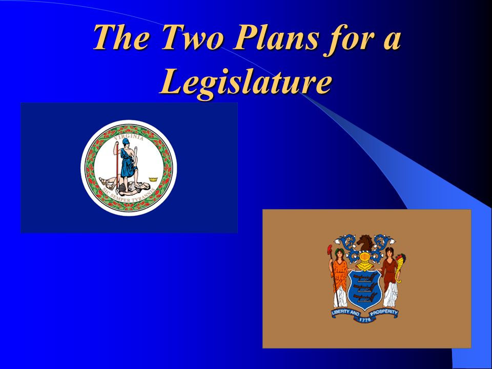 The Two Plans for a Legislature