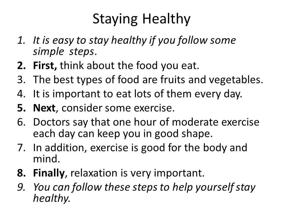 staying healthy essay Health & wellness column: - some great tips for staying healthy during the summer season include staying cool and hydrated drink water, at least two to four cups (16-32 ounces) upon rising, and similar amounts if you are going out for activities and exercise.