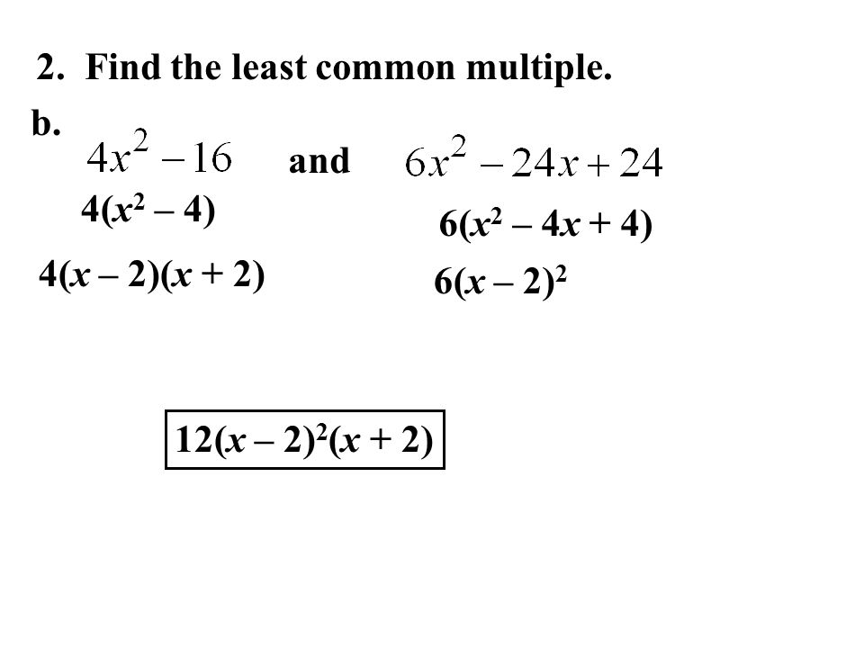 2. Find the least common multiple.