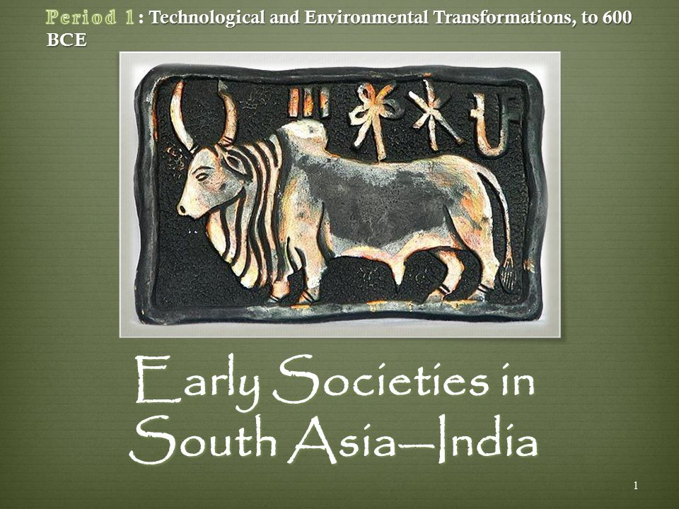 Early Societies in South Asia—India 1