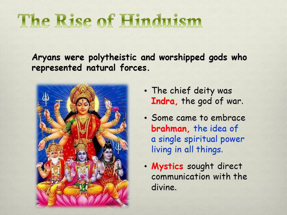 Aryans were polytheistic and worshipped gods who represented natural forces.