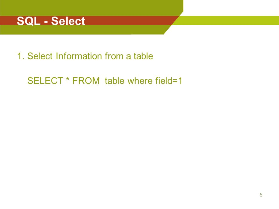 5 5 SQL - Select 1.Select Information from a table SELECT * FROM table where field\u003d1  sc 1 st  SlidePlayer & SQL \u2013 Injections Intro. Prajen Bhadel College of Information ...