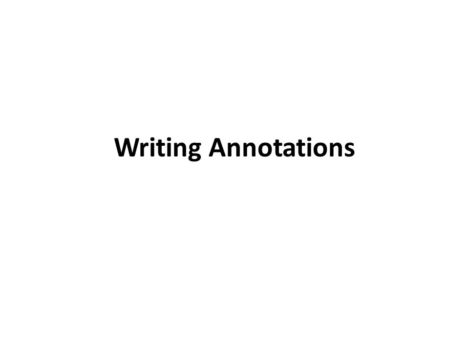 Writing annotations