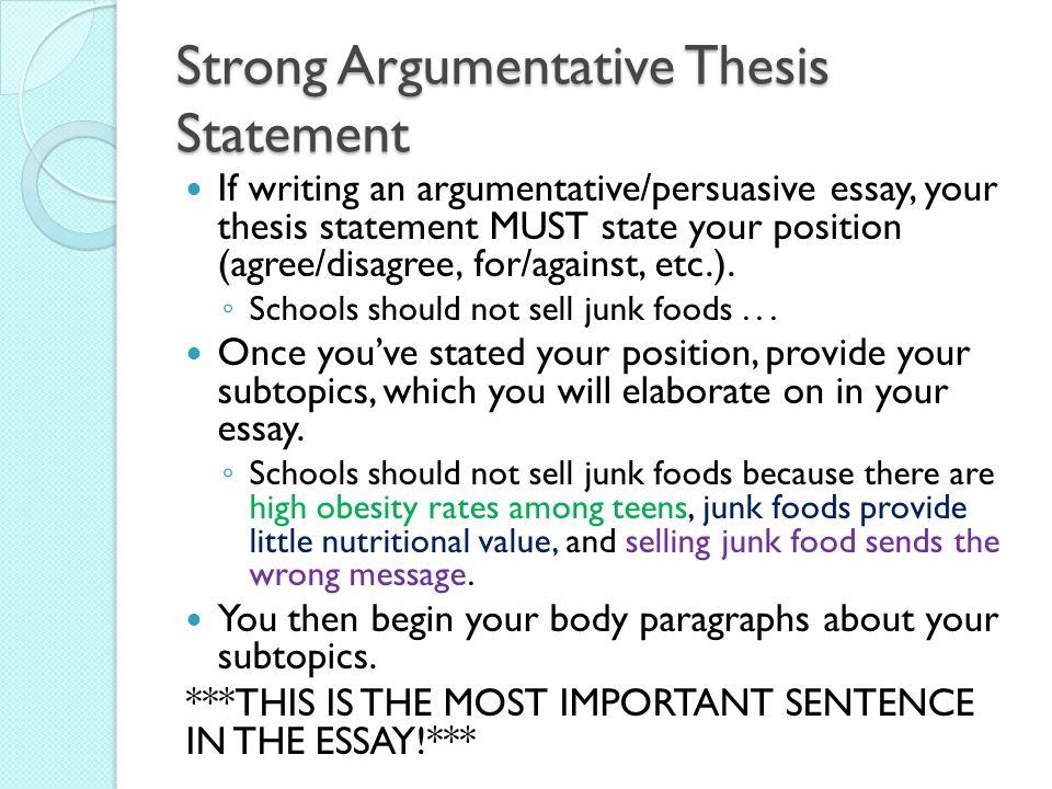 a strong argumentative thesis For a strong thesis statement, you first need to decide how firmly you stand on the issue then you need to clearly state what you are supporting then your supporting paragraphs needs to explain.