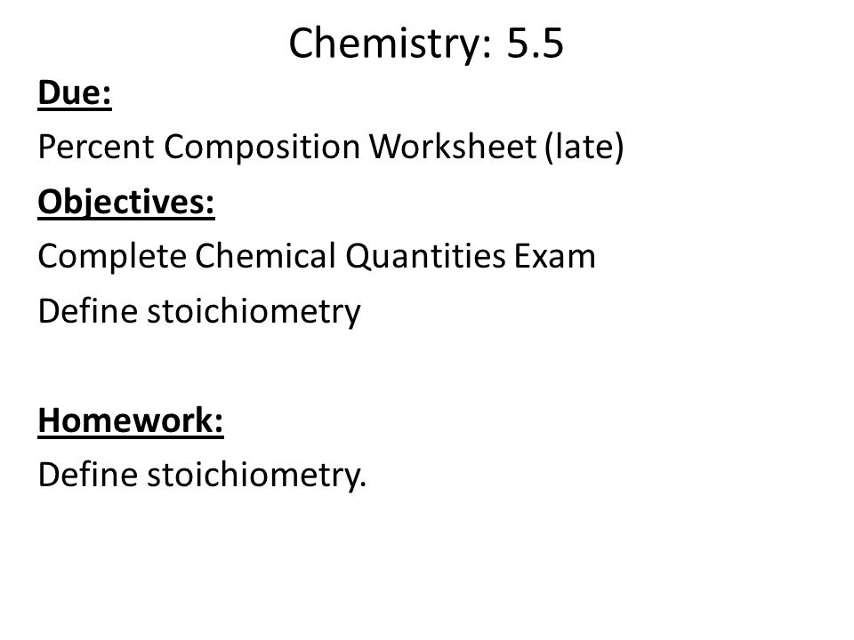 Stoichiometry Objectives: Identify What Stoichiometry Is In