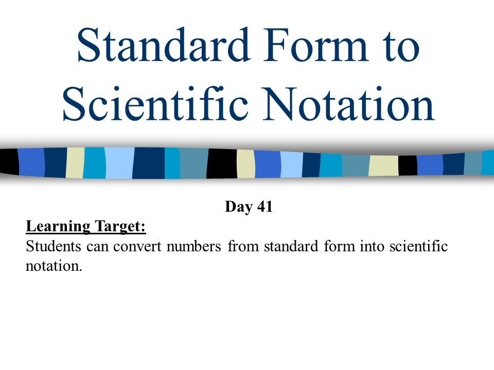 Standard Form To Scientific Notation Day 41 Learning Target