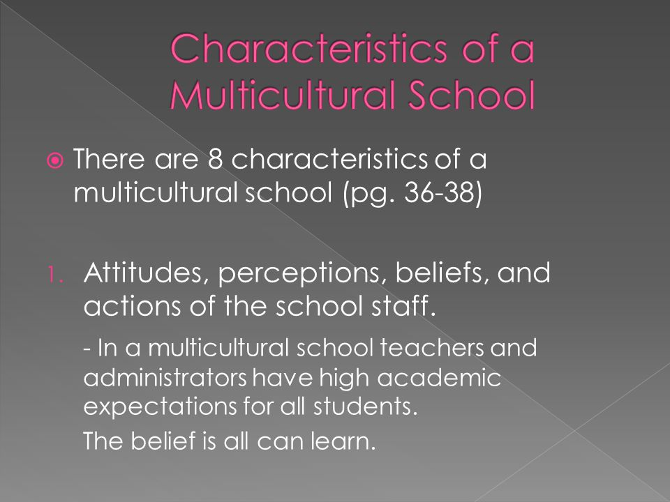  There are 8 characteristics of a multicultural school (pg.