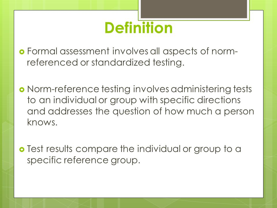 Formal Assessment A Presentation For Sped 608. Definition