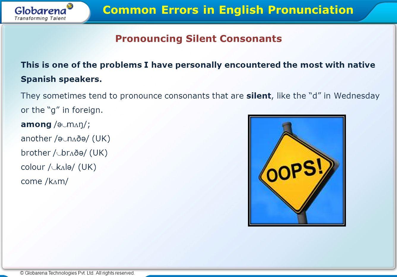Common errors in english pronunciation globarena technologies pvt