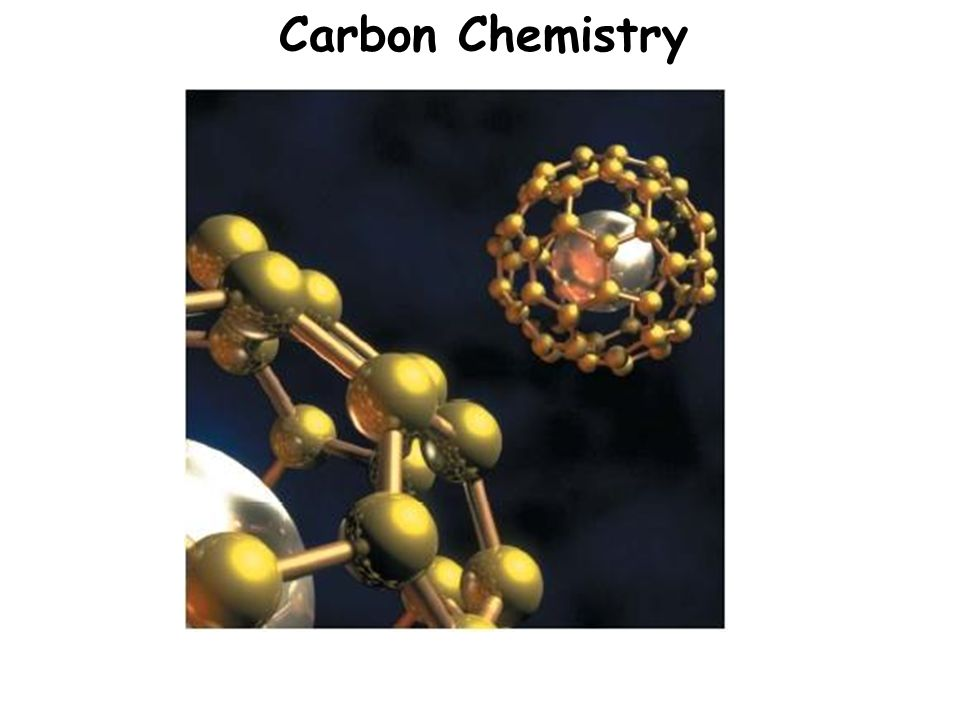 Carbon Chemistry. What's so special about Carbon? Fourth most ...