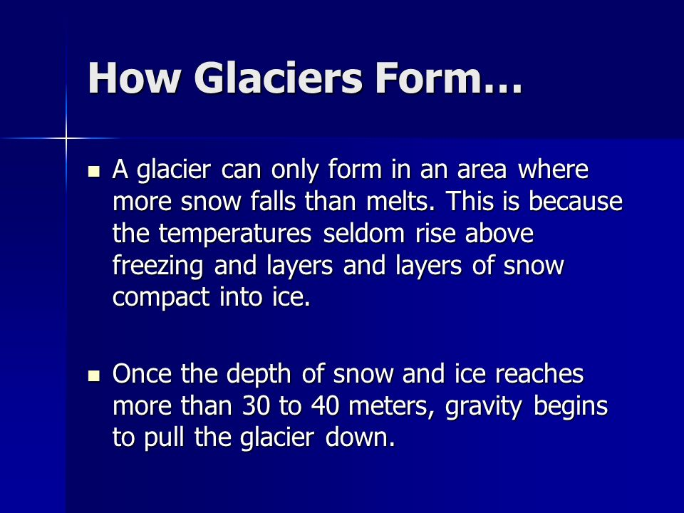 GLACIERS A glacier is: Any large mass of ice that moves slowly ...