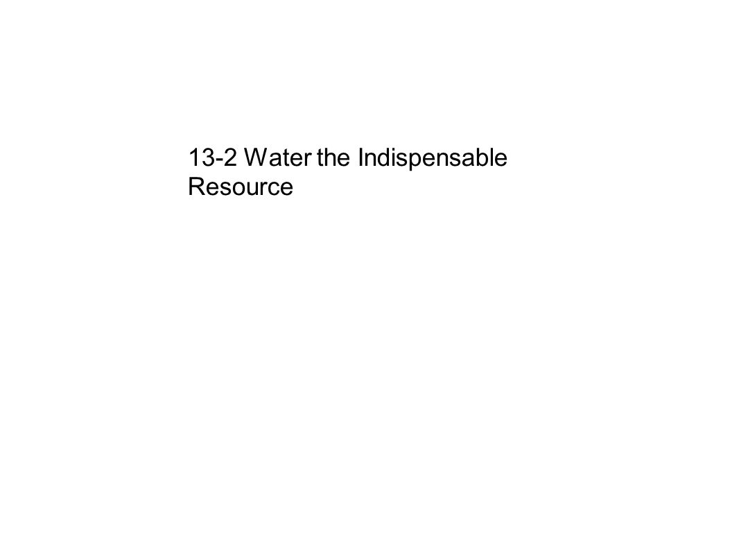 ch 13 the environment our challenges essay question how is 9 13 2 water the indispensable resource
