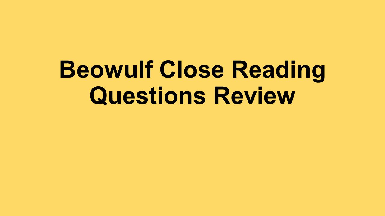 beowulf close reading questions review literary analysis and 1 beowulf