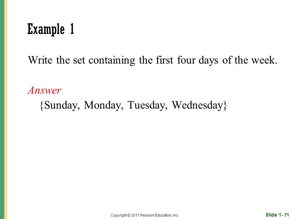 Slide 1- 11 Copyright © 2011 Pearson Education, Inc.