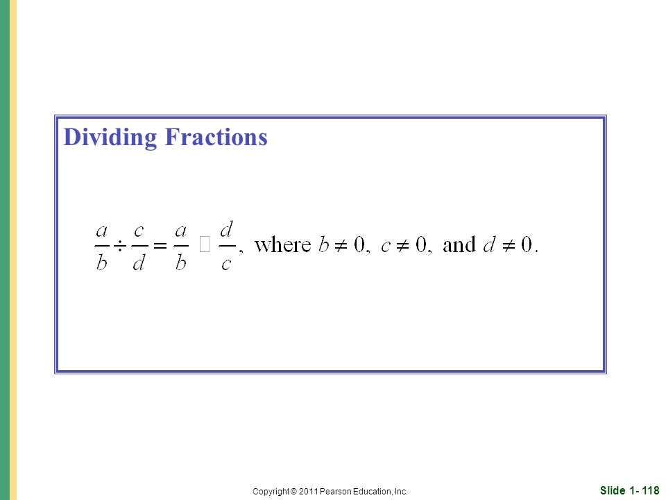 Slide Copyright © 2011 Pearson Education, Inc. Dividing Fractions