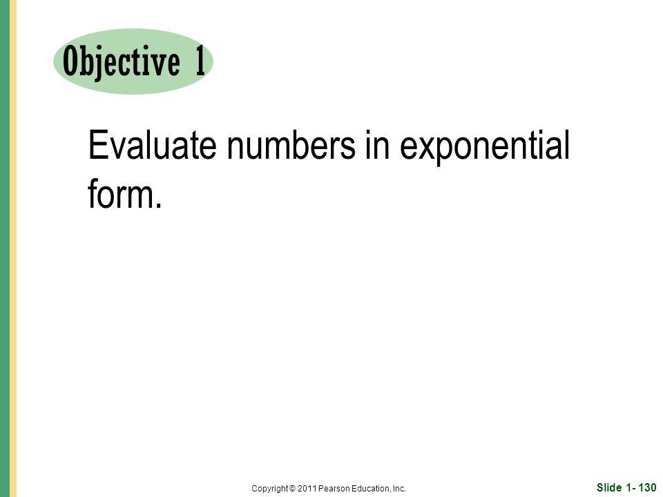 Slide 1- 130 Copyright © 2011 Pearson Education, Inc.
