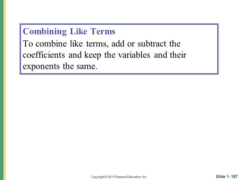 Slide 1- 187 Copyright © 2011 Pearson Education, Inc.