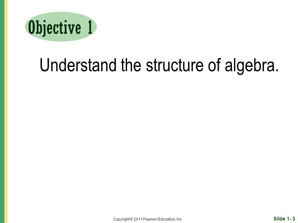 Slide 1- 3 Copyright © 2011 Pearson Education, Inc.