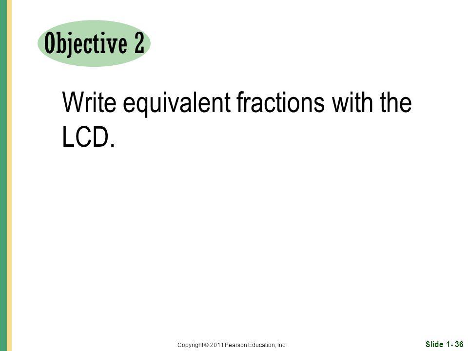 Slide 1- 36 Copyright © 2011 Pearson Education, Inc.