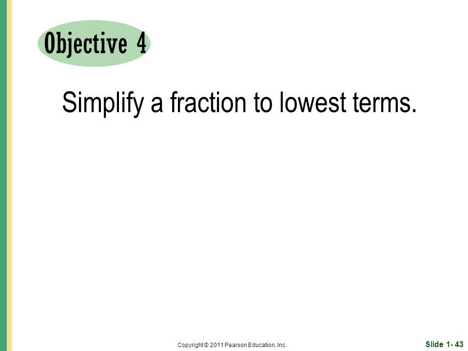 Slide 1- 43 Copyright © 2011 Pearson Education, Inc.