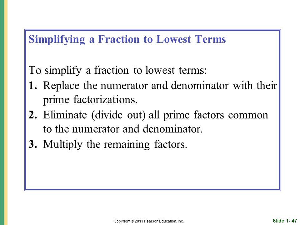 Slide 1- 47 Copyright © 2011 Pearson Education, Inc.