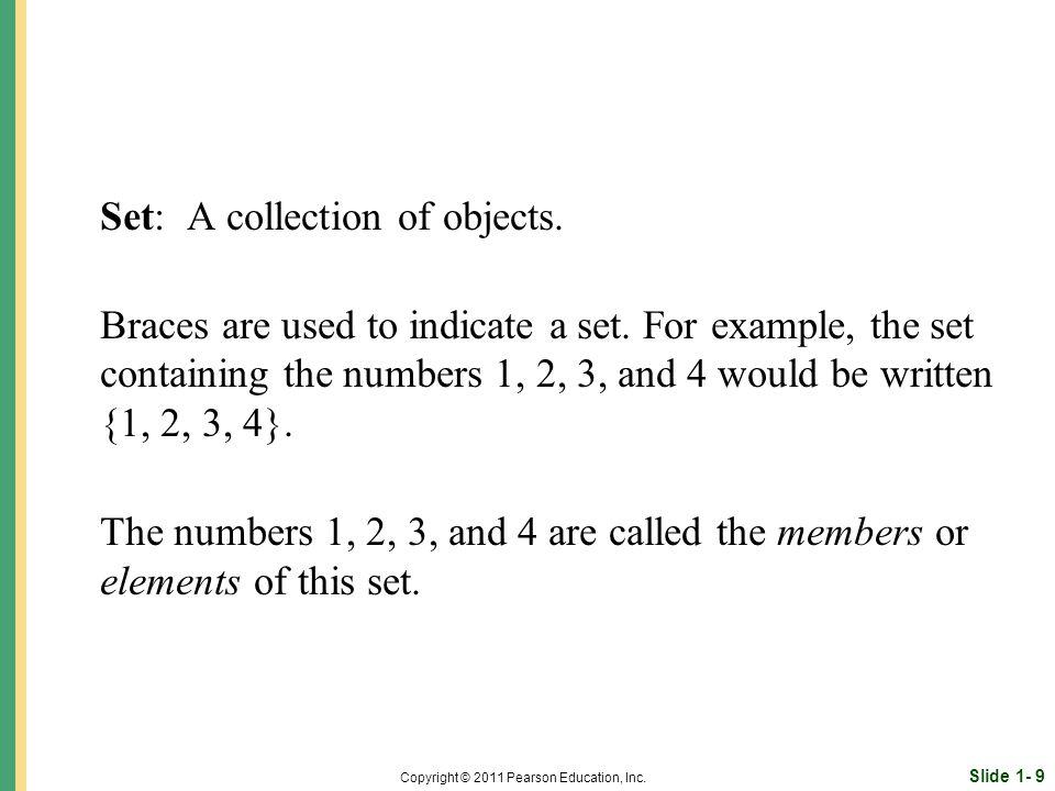 Slide 1- 9 Copyright © 2011 Pearson Education, Inc.