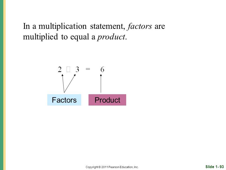 Slide 1- 93 Copyright © 2011 Pearson Education, Inc.
