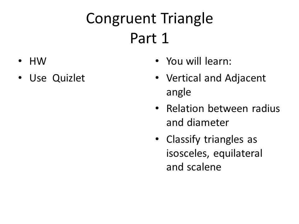 Congruent Triangle Part 1 HW Use Quizlet You will learn: Vertical ...