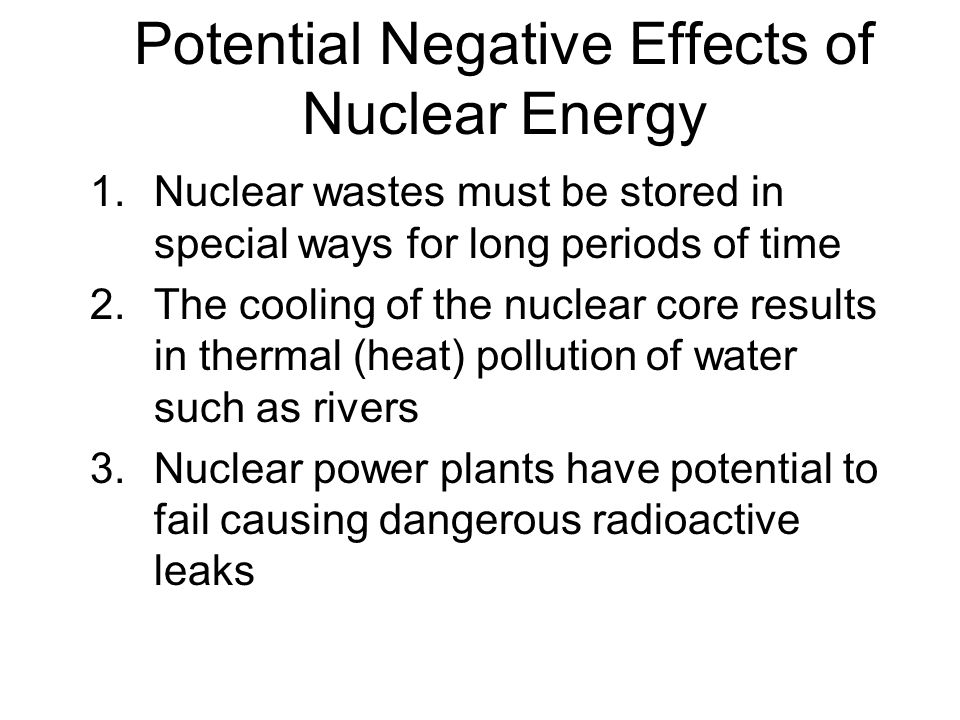 negative effects of nuclear radiation Applications of nuclear physics the acute effects of radiation were first observed in the use of x-rays when wilhelm röntgen intentionally subjected his fingers.
