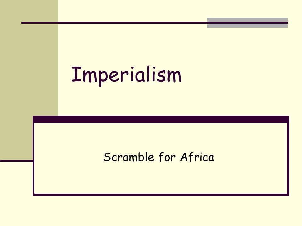 Imperialism Scramble for Africa