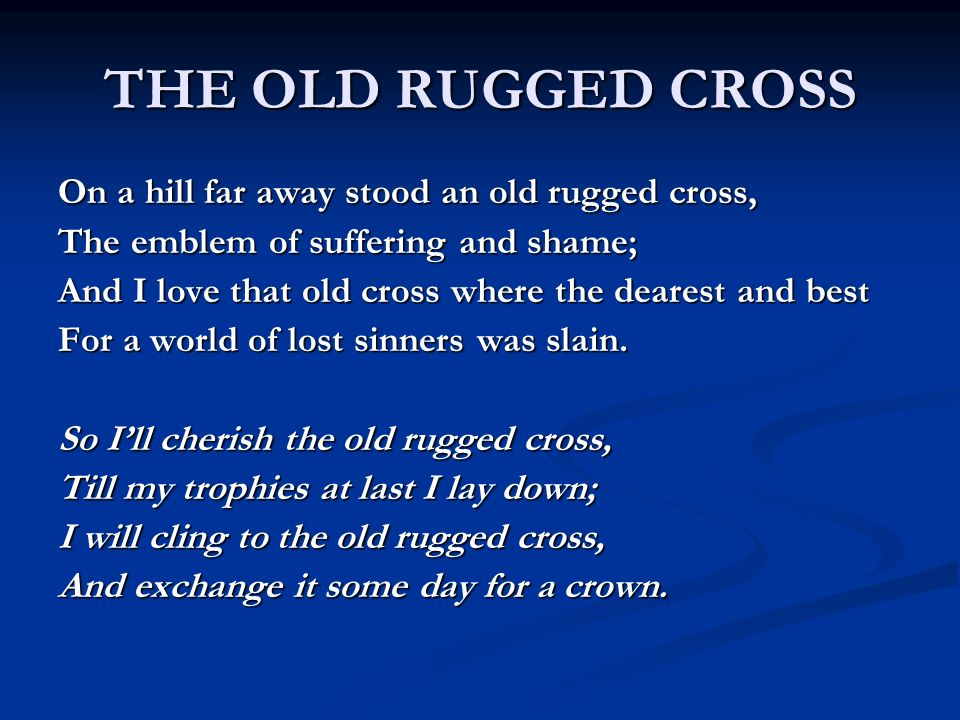 THE OLD RUGGED CROSS On A Hill Far Away Stood An Old Rugged Cross The