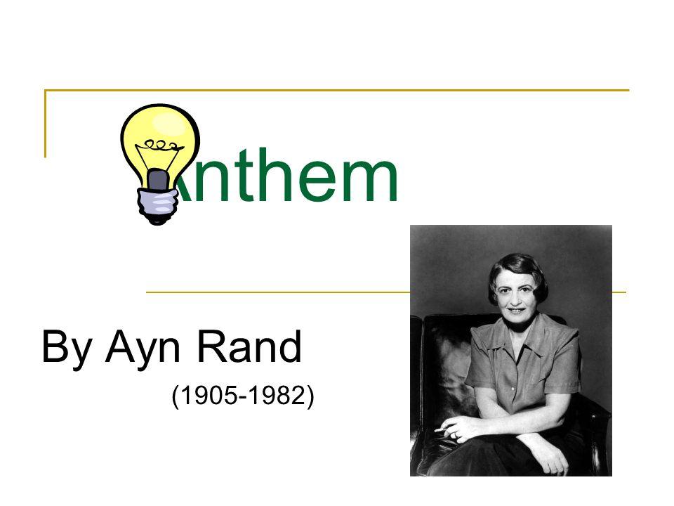 Anthem Ayn Rand Essay