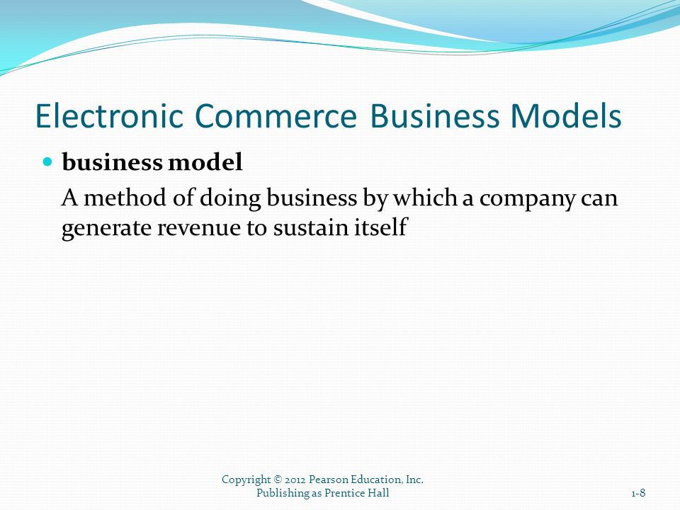 Electronic Commerce Business Models THE STRUCTURE AND PROPERTIES OF BUSINESS MODELS value proposition The benefits a company can derive from using EC like online direct marketing, online marketplaces and exchange, viral marketing, group purchasing, tendering, etc.
