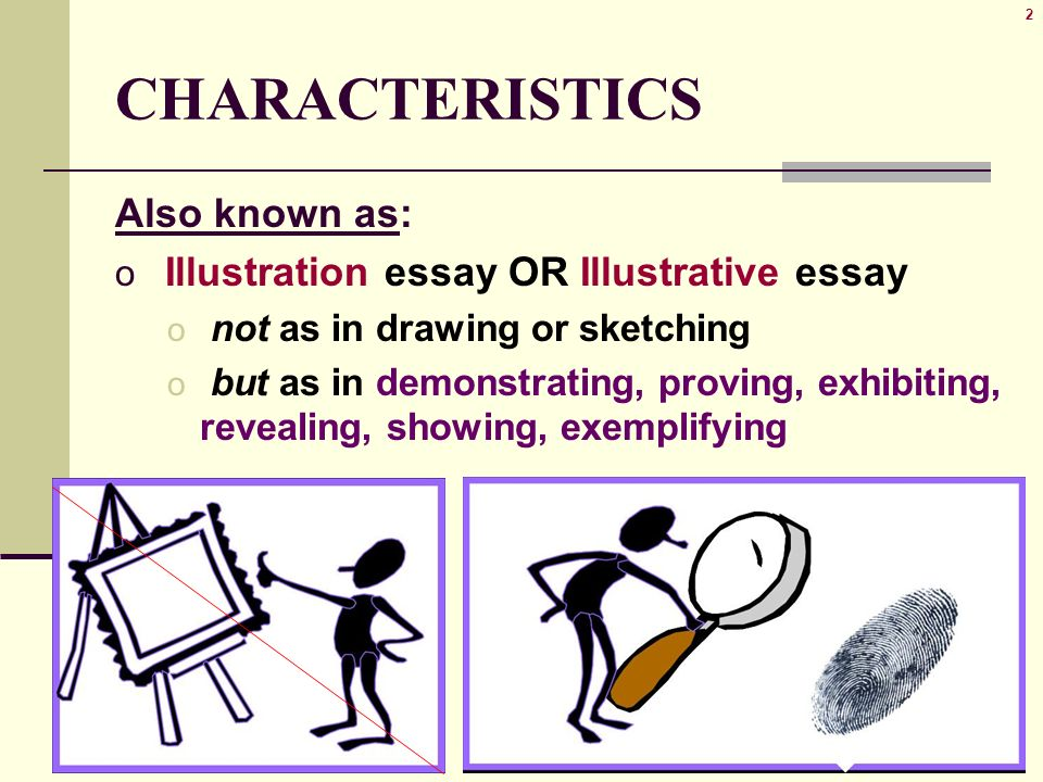 illustration example essay characteristics also known as o   essay or illustrative essay o not as in drawing or sketching o but as in demonstrating proving exhibiting revealing showing exemplifying