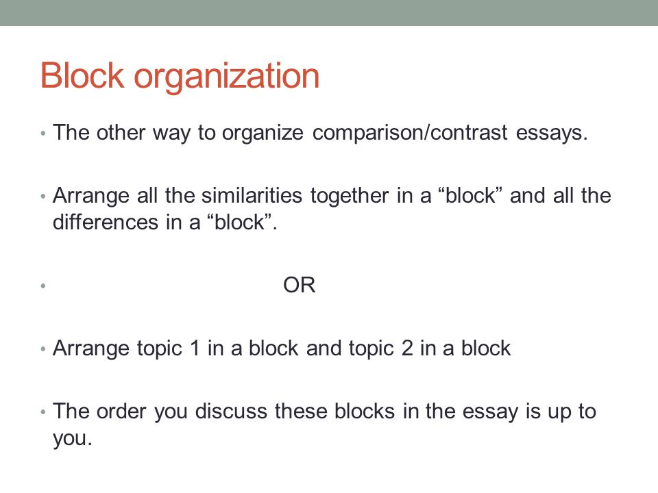 compare contrast essay block Would you like to learn how to write a compare and contrast essay if yes, study this simple writing guide and choose one of the 32 examples of great topic ideas.