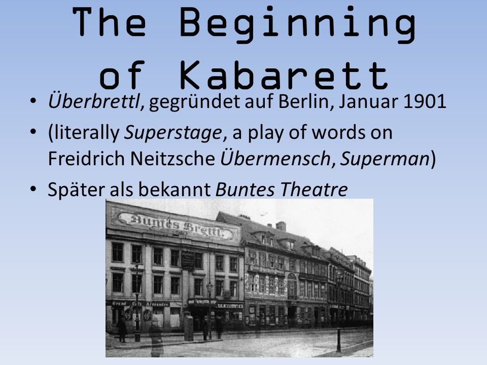 Kabaret. Was ist Kabaret? Cabaret is a form of entertainment that ...