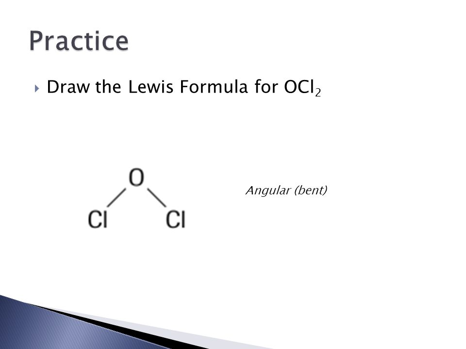  Draw the Lewis Formula for OCl 2 Angular (bent)
