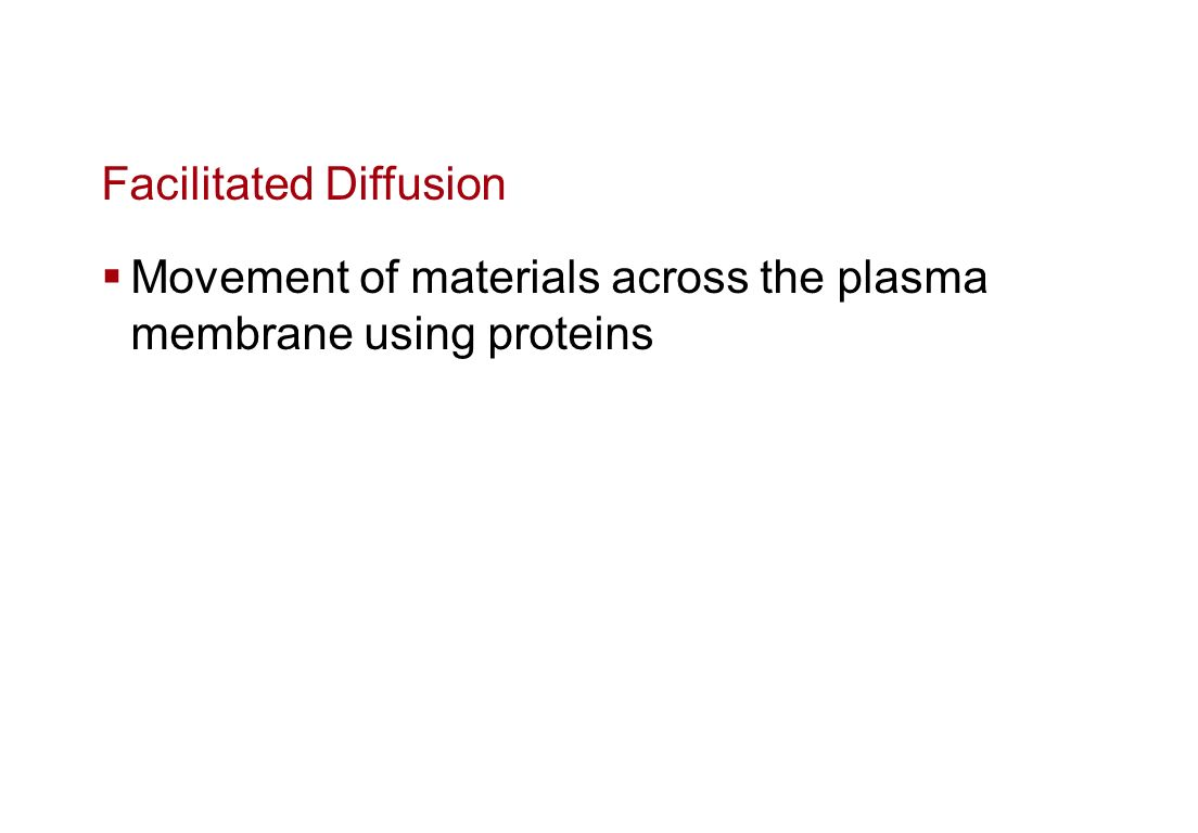 Passive Transport Requires no energy from cell Movement down the concentration gradient