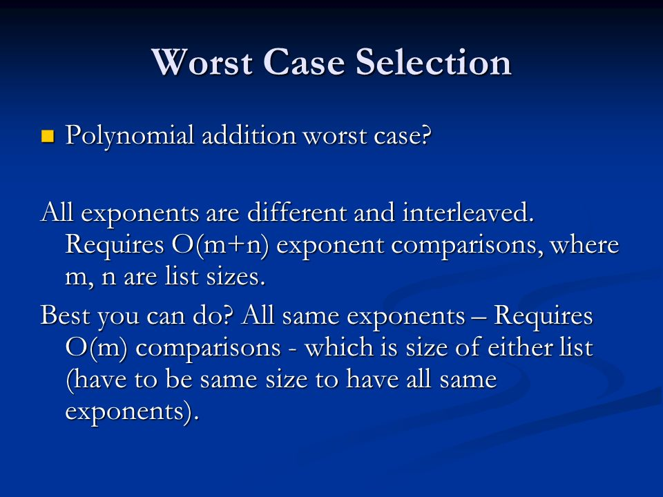 Worst Case Selection Polynomial addition worst case.