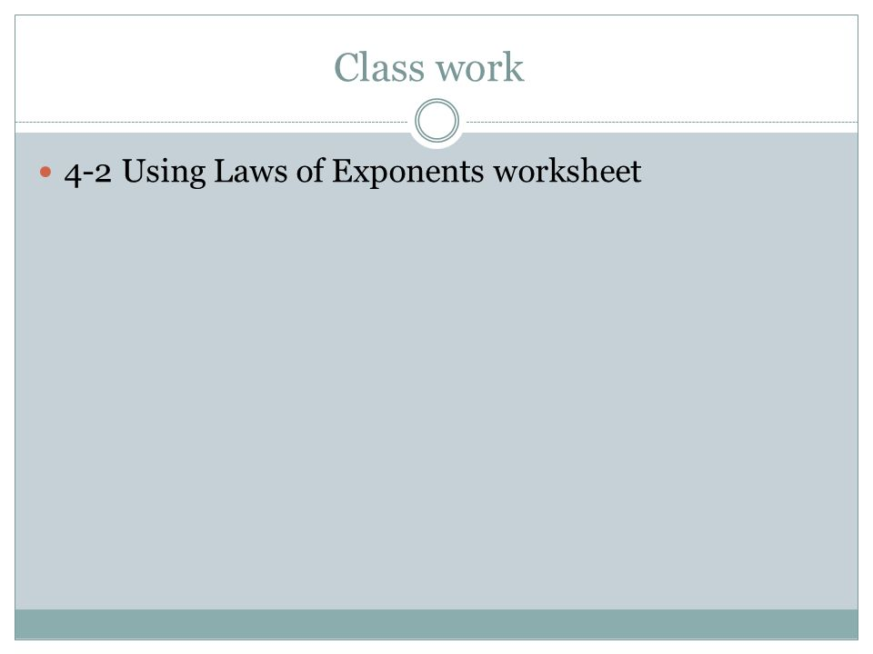POLYNOMIALS Unit 4 The Laws of Exponents Let m and n be positive – Laws of Exponents Worksheet