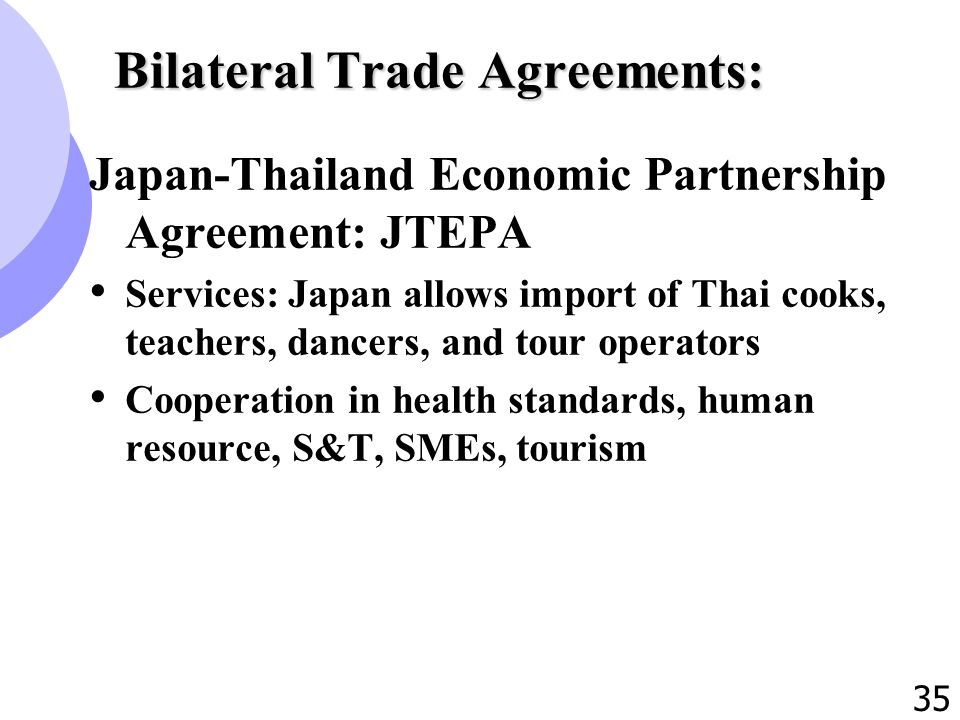 1 international trade policy of thailand 2 outline 1 35 35 bilateral trade agreements japan thailand economic partnership agreement jtepa services japan allows import of thai cooks teachers dancers platinumwayz