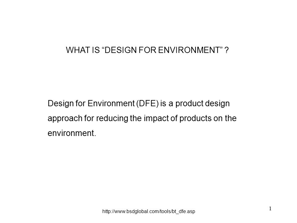 design for the environment Product designers and brand-owners are increasingly considering the lifecycle impacts of their products when they are being designed.